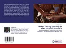 Portada del libro de Health seeking behavior of tribal people for malaria