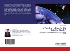 Bookcover of Is The Orbit of An Earth's Satellite Stable?