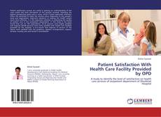 Bookcover of Patient Satisfaction With Health Care Facility Provided by OPD