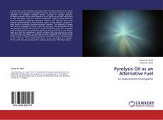 Bookcover of Pyrolysis Oil as an Alternative Fuel