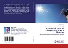 Bookcover of Double Pass Solar Air Collector With Porous Absorber