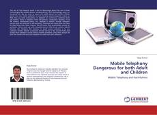 Buchcover von Mobile Telephony Dangerous for both Adult and Children
