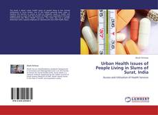 Couverture de Urban Health Issues of People Living in Slums of Surat, India