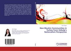 Обложка Non-Muslim Communities in Turkey from Gökalp's Nationalism Perspective