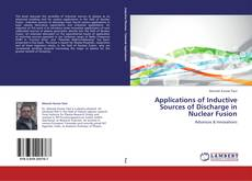 Bookcover of Applications of Inductive Sources of Discharge in Nuclear Fusion