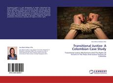 Bookcover of Transitional Justice- A Colombian Case Study