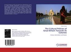 Bookcover of The Cultural Policies of Great Britain Towards its Colonies