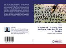 Bookcover of Information Discovery from Semi-structured Record Sets on the Web