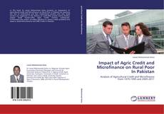 Bookcover of Impact of Agric Credit and Microfinance on Rural Poor In Pakistan