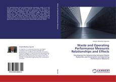 Copertina di Waste and Operating Performance Measures Relationships and Effects