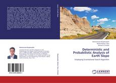 Bookcover of Deterministic and Probabilistic Analysis of Earth Slope