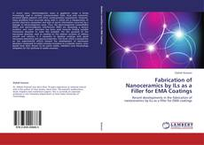Bookcover of Fabrication of Nanoceramics by ILs as a Filler for EMA Coatings