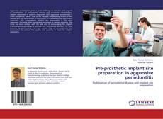 Bookcover of Pre-prosthetic implant site preparation in aggressive periodontitis