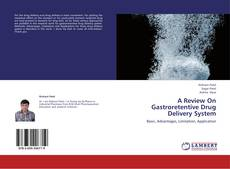 Copertina di A Review On Gastroretentive Drug Delivery System