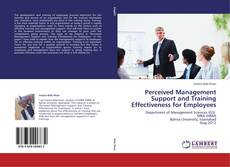 Bookcover of Perceived Management Support and Training Effectiveness for Employees