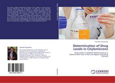 Buchcover von Determination of Drug Levels in Chylomicrons