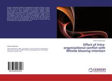 Effect of Intra-organizational conflict with Whistle blowing intention kitap kapağı