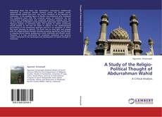Copertina di A Study of the Religio-Political Thought of Abdurrahman Wahid
