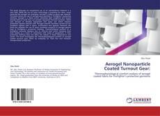Обложка Aerogel Nanoparticle Coated Turnout Gear: