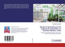 Bookcover of Study of greenhouse for Capsicum cultivation in Coastal Odisha, India