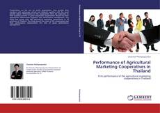 Bookcover of Performance of Agricultural Marketing Cooperatives in Thailand