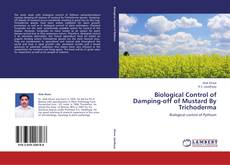 Bookcover of Biological Control of Damping-off of Mustard By Trichoderma