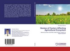 Bookcover of Review of Factors Affecting Agricultural Ecosystem