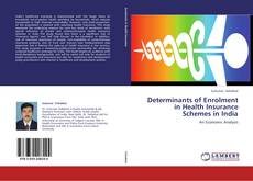 Couverture de Determinants of Enrolment in Health Insurance Schemes in India