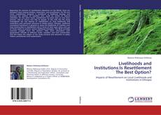Couverture de Livelihoods and Institutions:Is Resettlement The Best Option?