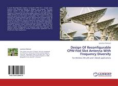 Copertina di Design Of Reconfigurable CPW-Fed Slot Antenna With Frequency Diversity