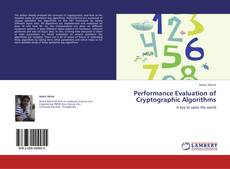 Couverture de Performance Evaluation of Cryptographic Algorithms