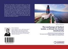 Capa do livro de The exchange of ballast water, a threat to marine biodiversity