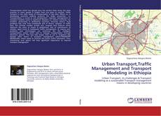 Bookcover of Urban Transport,Traffic Management and Transport Modeling in Ethiopia