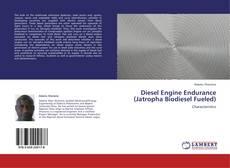 Bookcover of Diesel Engine Endurance (Jatropha Biodiesel Fueled)