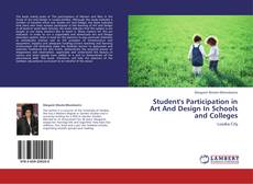 Portada del libro de Student's Participation in Art And Design In Schools and Colleges