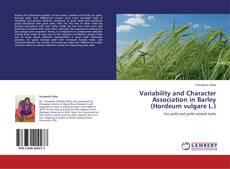 Variability and Character Association in Barley  (Hordeum vulgare L.) kitap kapağı