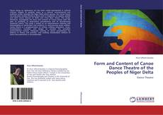 Bookcover of Form and Content of Canoe Dance Theatre of the Peoples of Niger Delta