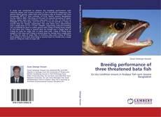 Couverture de Breedig performance of three threatened bata fish