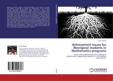 Bookcover of Achievement issues for Aboriginal students in Mathematics programs