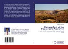 Bookcover of Opencast Coal Mining Induced Land Acquisition