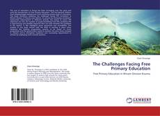 Bookcover of The Challenges Facing Free Primary Education