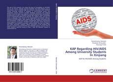 Bookcover of KAP Regarding HIV/AIDS Among University Students In  Xinjiang