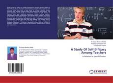 Buchcover von A Study Of Self Efficacy Among Teachers