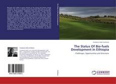 Bookcover of The Status Of Bio-fuels Development in Ethiopia