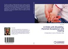 Bookcover of A Child with Disability: Parental Acceptance and Coping