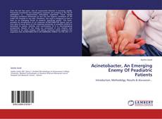 Bookcover of Acinetobacter, An Emerging Enemy Of Peadiatric Patients