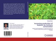 Bookcover of Increasing production of Soybean by moisture conservation