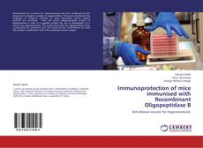 Immunoprotection of mice immunised with Recombinant Oligopeptidase B的封面