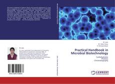 Bookcover of Practical Handbook in Microbial Biotechnology