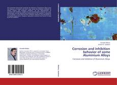 Обложка Corrosion and inhibition behavior of some Aluminium Alloys